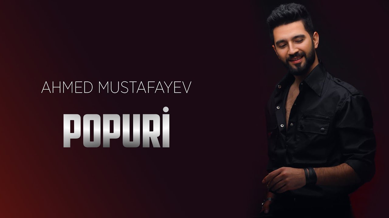 Ahmed Mustafayev Popuri 2021 Youtube