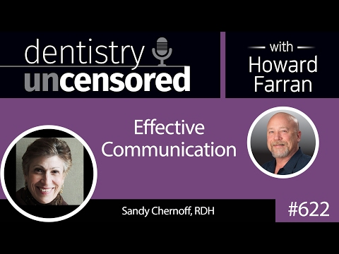 622 Effective Communication with Sandy Chernoff : Dentistry