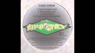 Cash Crew - Dig It (Original Mix) feat. Da Sidewinder, Dee, Flex , MC Ni