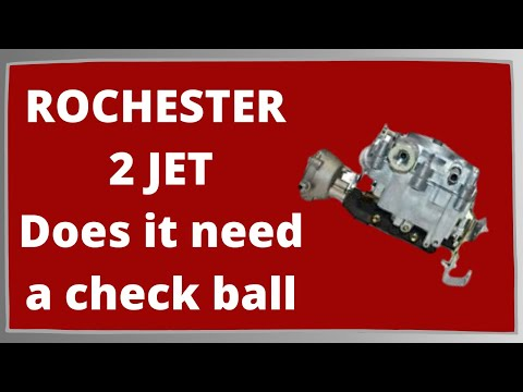 Does Your Rochester 2 Jet 2GC Need a Check Ball?
