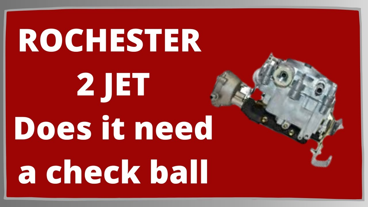 Does Your Rochester 2 Jet 2gc Need A Check Ball Youtube