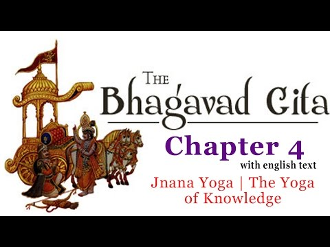 Bhagavad Gita Chapter 4 | Jnana Yoga | The Yoga Of Knowledge | Hinduism Enlightenment