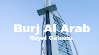 I was in Royal Cabana at Burj Al Arab