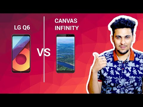 LG Q6 VS Micromax Canvas Infinity - Price Matters!