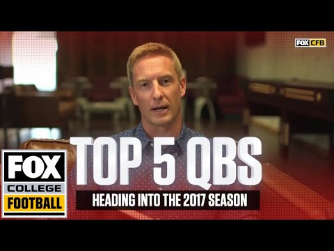 Top 5 QBs going into the 2017 season | FOX COLLEGE FOOTBALL