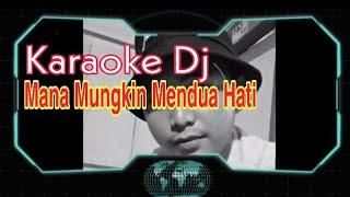 Download Karaoke Dj - Mana Mungkin Mendua Hati