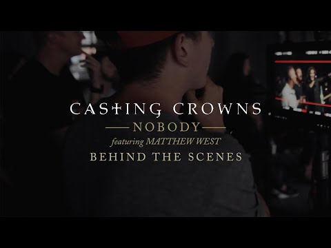 Casting Crowns - Nobody (Behind The Scenes)