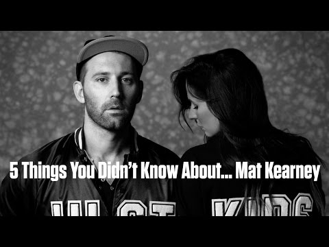 Mat Kearney - 5 Things You Didn't Know