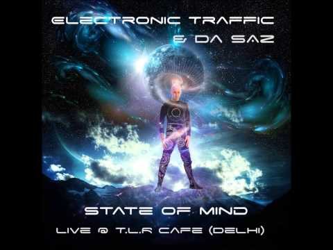 Electronic Traffic - State of Mind (Live in Delhi) [Full Album]