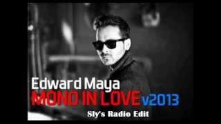 Edward Maya - Mono In Love V13 (Sly's Radio Edit)