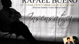 "RAFAEL BUENO • ♫ Insensatez (Preview Inédito • Extra Bonus Track) ""UNA HISTORIA QUE CONTAR"""