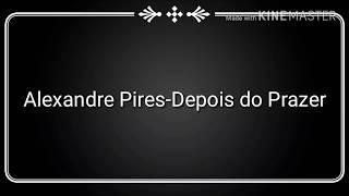 Baixar Alexandre Pires-Depois do Prazer
