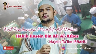 Full Pembacaan Maulid Ad-Diba'i - Habib Husein Bin Ali Al-Athos