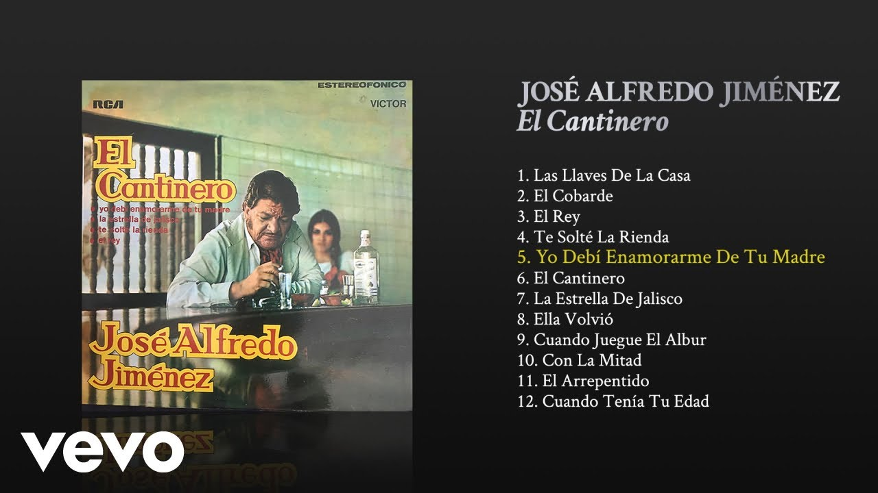José Alfredo Jiménez Yo Debí Enamorarme De Tu Madre Cover Audio Youtube