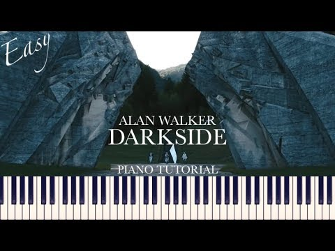 Alan Walker - Darkside (Easy Piano Tutorial + Sheets)