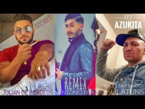 JULIAN DE BURDEOS ANTONIO PISA & LILATUNS REMIX DJ AZUKITA