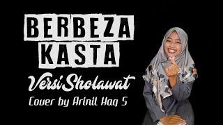 Berbeza Kasta  - Versi Sholawat