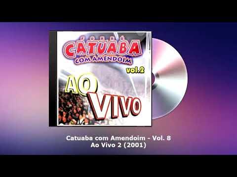 Catuaba Com Amendoim Vol. 8 - Ao Vivo 2 (2001) - FORRODASANTIGAS.COM