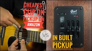 Cheapest Acoustic Guitar Clip-on Pick up on Amazon Plus Comparison with In Built Pickup