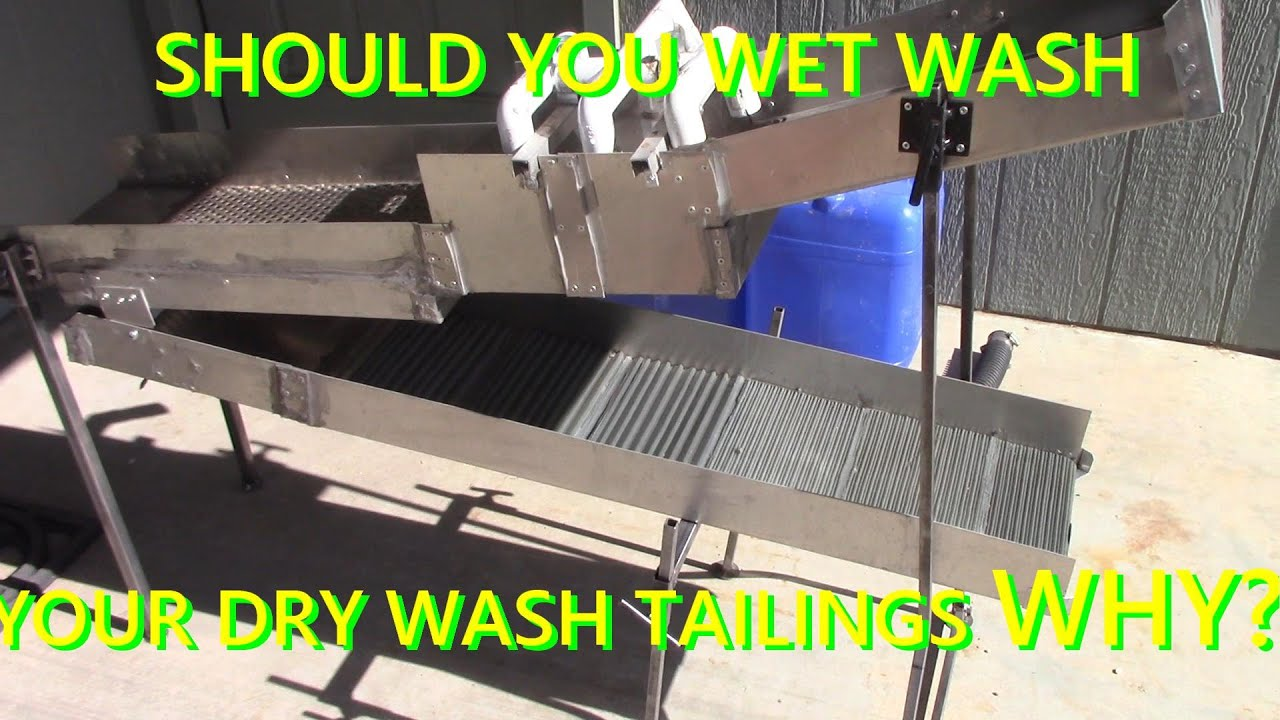 SHOULD YOU WET WASH YOUR DRY WASH TAILINGS, WHY