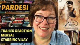 Trailer Reaction | Mersal | Vijay | on Pardesi
