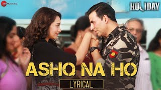 Ashq Na Ho - Lyrical Video Song ft. Arijit Singh | Akshay Kumar, Sonakshi Sinha | Holiday