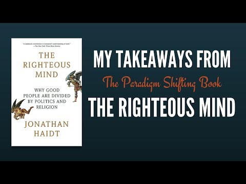 The Righteous Mind: My Summary And Takeaways