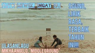Review Lagu Edisi 4 Mikha Angelo Middle Ground Soroti Hubungan Anak Dan Ibu Mengandung Bawang