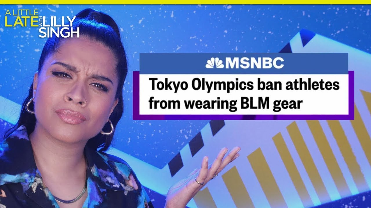 BLM Protests Should Be Allowed at the Olympics | A Little Late with Lilly Singh