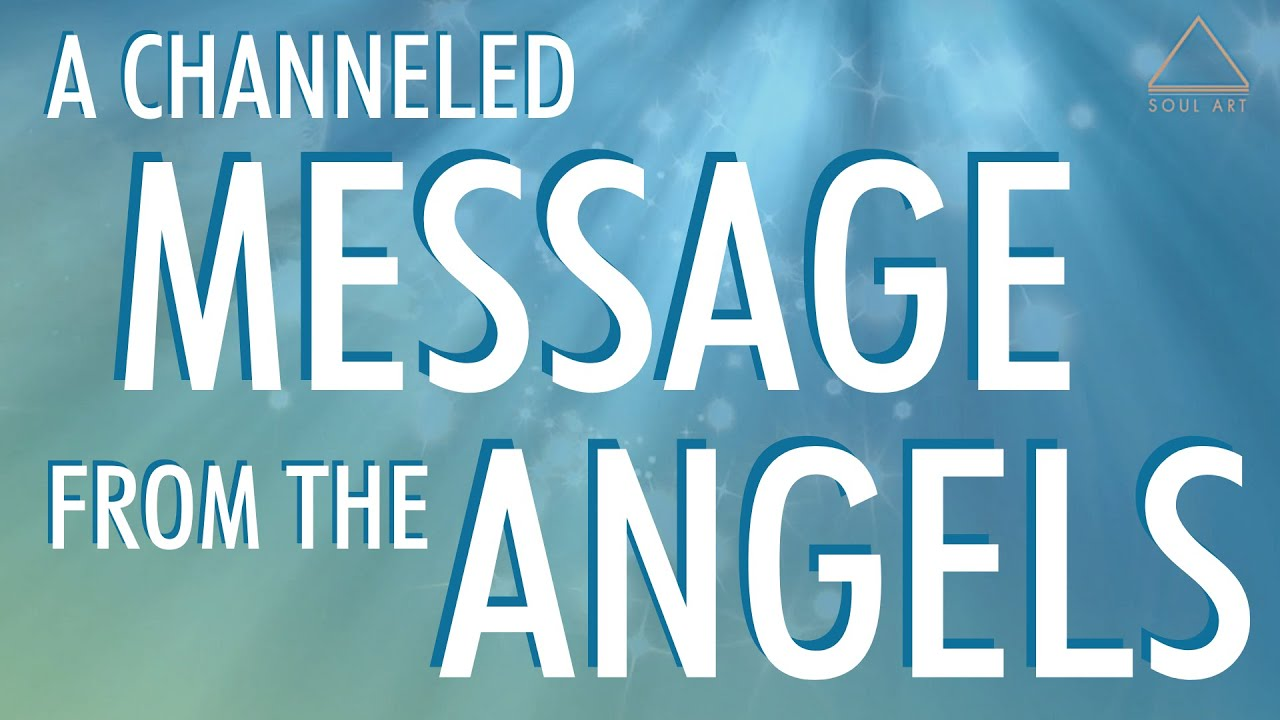 A CHANNELED MESSAGE FROM THE ANGELS - Divine Order Amongst The Chaos