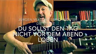 Du sollst den Tag nicht vor dem Abend loben ( Text: traditionell, Musik: Jürgen Fastje) von J.Fastje