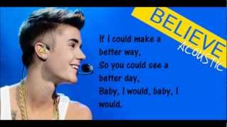 Justin Bieber - I would Lyrics (Believe Acoustic)