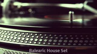 Balearic House Set