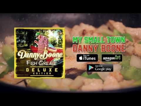 Danny Boone - My Small Town (Full Audio)