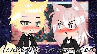 Forced to be married || GLMM || Gacha Life Mini Movie ||