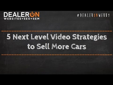 5 Next Level Video Strategies to Sell More Cars