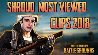 King of PUBG Shroud | Top 10 most viewed clips in 2018 Part 1