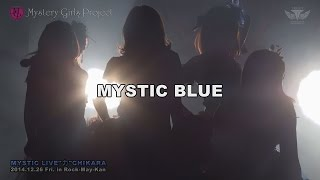 Mystery Girls Project - MYSTIC BLUE(2015 Live Version)