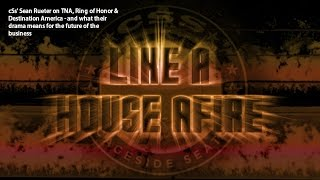 Like a House Afire: TNA, Ring of Honor & Destination America - or - PRO WRESTLING EXPLODES!