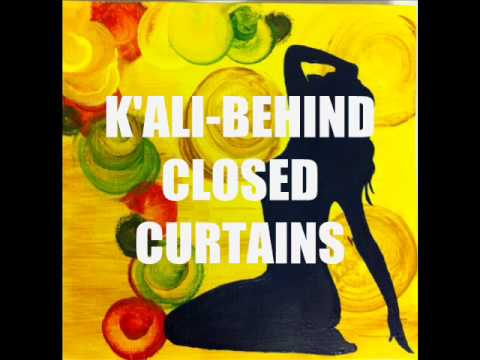 K'ALI- BEHIND CLOSED CURTAINS