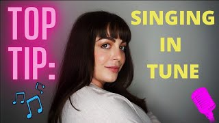 TIP: HOW TO SING IN TUNE