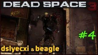 Dead Space 3 With Beagle & Dslyecxi, Part 4
