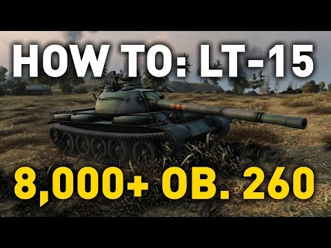 World of Tanks || How To: LT-15 - Object 260