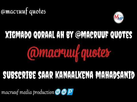 Xigmado Cajiib Ah ||by Macruuf Media Production || Mohamoud Mursal Mohamed