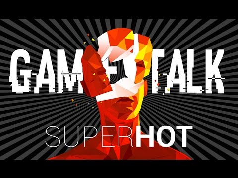 Game Talk: SUPER HOT