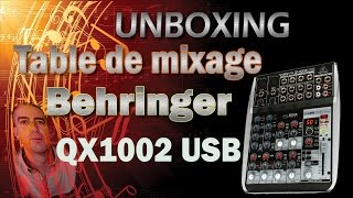 [ Unboxing FR ] Table de Mixage USB Behringer QX1002 Xenyx