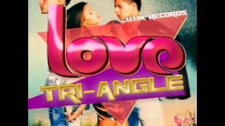 LOVE TRI-ANGLE RIDDIM MIXX BY DJ-M.o.M VYBZ KARTEL, ALKALINE, BUGLE FT LADY SAW, HI LIGHT and more