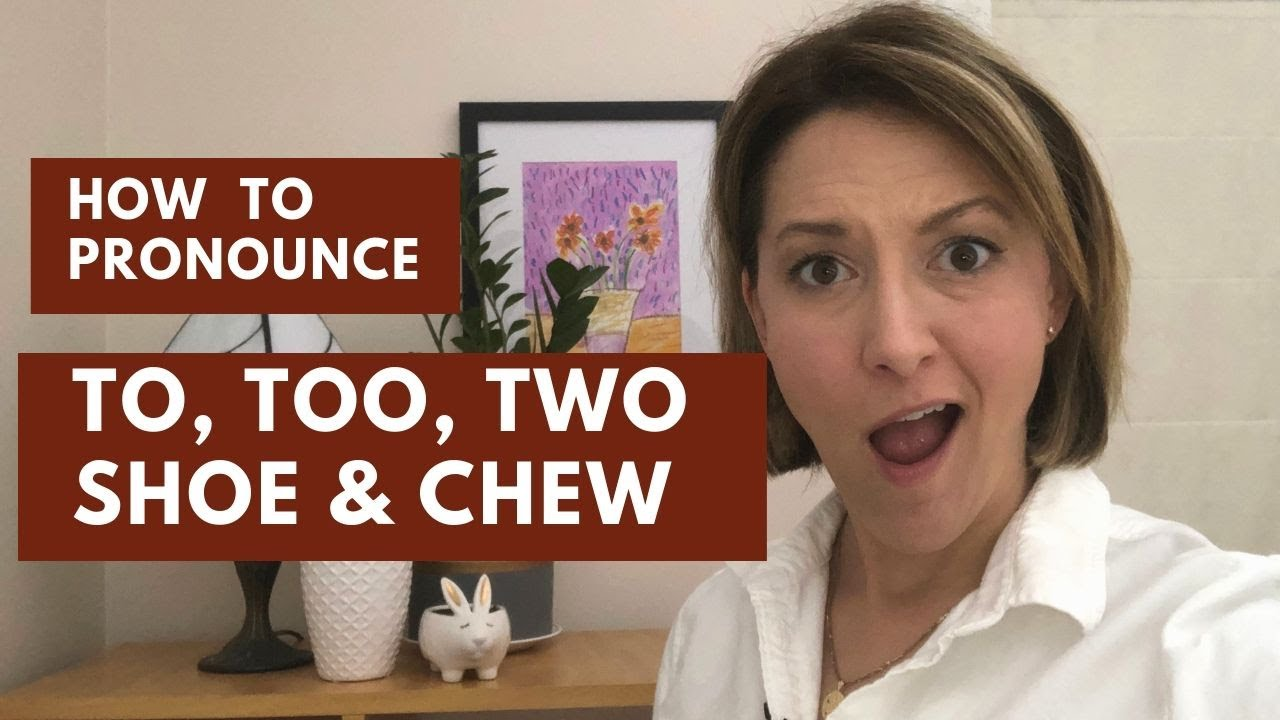 Difference Between CHEW SHOE TOO, TO, TWO - English Pronunciation Lesson