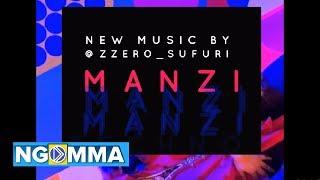 Zzero Sufuri - Manzi (Official Audio)SmS SKIZA 7633491 To 811