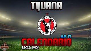 ✔ Xolos Tijuana | Calendario Oficial Apertura 2017 | Liga Mx